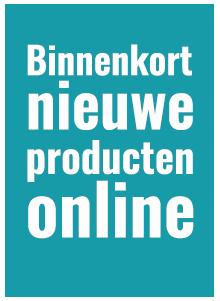 Binnenkort nieuwe producten online